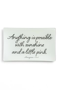 anything is possible with sunshine and a little pink!