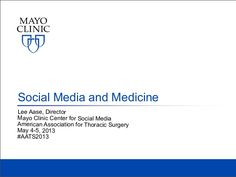 May Clinic and their use of social media - April 2013 Social Media Training, Public Health, Clinic, Health Care, Presentation, Medical, Technology, Tech, Medicine