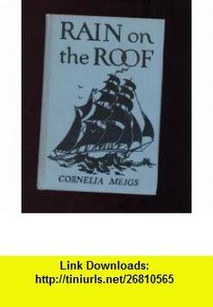 Rain on the Roof Cornelia Megis ,   ,  , ASIN: B004EU0BCE , tutorials , pdf , ebook , torrent , downloads , rapidshare , filesonic , hotfile , megaupload , fileserve