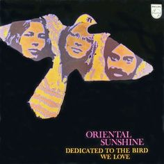 Now Playing: Oriental Sunshine - Dedicated to the Bird We Love