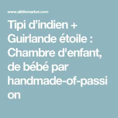 Tipi d'indien + Guirlande étoile : Chambre d'enfant, de bébé par handmade-of-passion