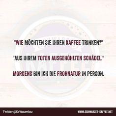 """Gefällt 1,088 Mal, 33 Kommentare - Schwarzer Kaffee (@schwarzer.kaffee) auf Instagram: """"#schwarzerkaffee#sprüche#humor#love#facebook#twitter#cute#follow#instalike#happy#friends#like4like#girl#boy#smile#laugh#igers#instafun#picoftheday#instafeeling#schwarzerhumor#instalove#moodoftheday#instagood#instamood#life#selfie#tflers#swag"""""""