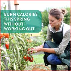 Does burning calories without working out sound like a gimmick? It's not when you tackle these spring chores.