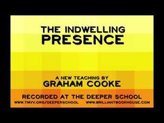 Here's a clip from one of Graham's newest teachings - The Indwelling Presence.