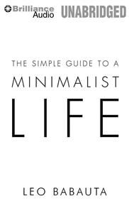 The Simple Guide to a Minimalist Life - http://www.adlibris.com/fi/product.aspx?isbn=1455831972