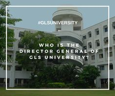‪#‎MondayFun‬ ‪#‎GLSQuiz‬ Who is theDirector General Of ‪#‎GLSUniversity‬?