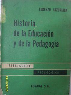 Historia de la educación y de la pedagogía / Lorenzo Luzuriaga