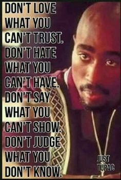 "Tupac ""Dont say what you cant show"" Tupac Quotes, Gangsta Quotes, Rapper Quotes, Wisdom Quotes, Quotes To Live By, Me Quotes, Motivational Quotes, Inspirational Quotes, Tupac Poems"