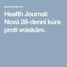 Health Journal: Nová 28-denní kúra proti vráskám.