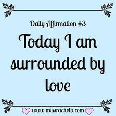 Daily Affirmation #3 Today I am surrounded by love ❤ ALL DAY, EVERYDAY.!!! #TheyLoveThemSomeMe#ILoveMeSomeThem ❤