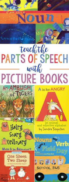 "Have fun while teaching the parts of speech! Use these picture books to give words like ""noun"" and ""verb"" meaning and a visual reminder."