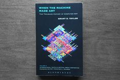 """CAN interviews Grant D. Taylor, author of the 2014 book """"When the Computer Made Art: The Troubled History of Computer Art,"""" on the past, present and future of digital art. Arts And Crafts Interiors, Art Grants, Computer Art, Make Art, Texts, Coding, The Originals, Creative, Glitch"""