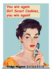 Girl Scout Cookies always win! Girl Scout Cookie Sales, Girl Scout Cookies, Retro Humor, Vintage Humor, Retro Funny, Funny Vintage, I Smile, Make Me Smile, You Win Again