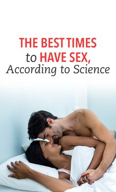The best times to have sex