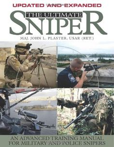 The Ultimate Sniper: An Advanced Training Manual for Military and Police Snipers by John Plaster. $37.80. Publication: January 2006. Publisher: Paladin Pr; Revised edition (January 2006)
