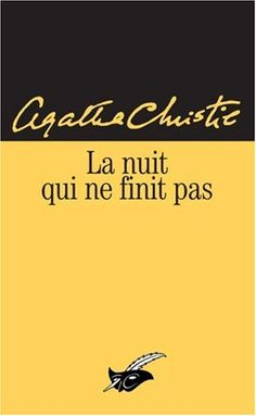 La nuit qui ne finit pas [Endless Night] - Agatha Christie