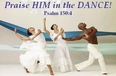 Praise Dance ~The many ways to praise....
