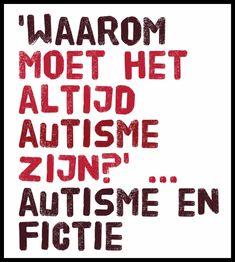 Peter Vermeulen (Autisme Centraal) in 'Waarom moet het altijd autisme zijn?' van Tom Heremans in De Standaard van 23 maart 2017 over de introductie van personages met autisme in kinderp…