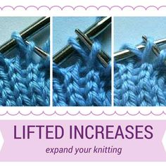 Pictures and tutorials on how to knit lifted increases on both knit and purl sides.