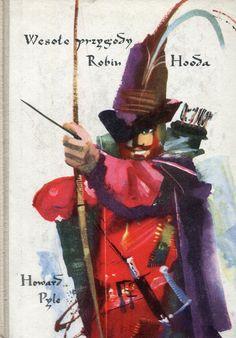 """""""Wesołe przygody Robin Hooda"""" (The Merry Adventures of Robin Hood) Howard Pyle Translated by Jerzy Krzysztoń Cover by Janusz Grabiański (Grabianski) Published by Wydawnictwo Iskry 1961"""