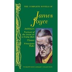 The Complete Novels of James Joyce : James Joyce : 9781840226768 Finnegans Wake, James Joyce, I Love Reading, Writer, Novels, Books, Amazon, Libros, Amazons