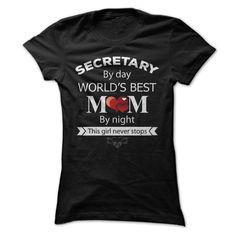 Secretary by day - Worlds best Mom by night T Shirt, Hoodie, Sweatshirt