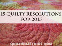 15 Quilty Resolutions for 2015