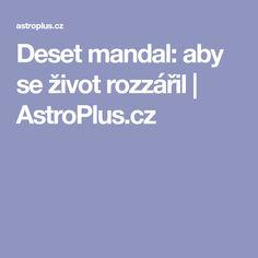Deset mandal: aby se život rozzářil | AstroPlus.cz
