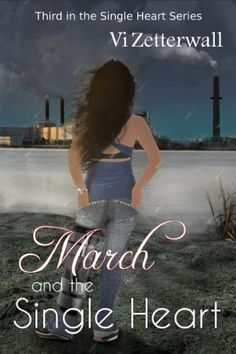 March and the Single Heart by Vi Zetterwall, http://www.amazon.com/dp/B00IV2Z90U/ref=cm_sw_r_pi_dp_BnChub0JXC6ED