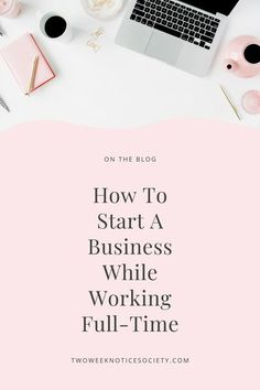 6 Ways to start a Business While Working a  Full-Time Job . Are you looking to start your own business? Before you hand in your notice at your day job, you might consider keeping your 9 to 5 while you get your business off the ground. Are you looking to start your own business and work from home? Just make sure to get started as soon as you can, even the smallest step forward is still forward progress. // Two Week Notice Society -- #workfromhome #freelancer #businesscoach #coaching #mentor Start A Business From Home, Starting Your Own Business, How To Start A Blog, How To Make Money, How To Get Clients, Making Extra Cash, Getting Things Done, Business Tips, Get Stuff Done