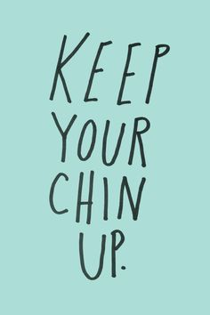 Chin up party down - Chipper Things