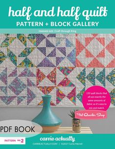 Half and Half Quilt Pattern and Block Gallery Downloadable PDF Book<br>Carrie Actually