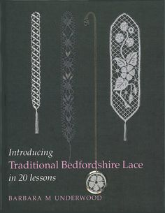 Introducing Bedfordshire Lace by Barbara M. Underwood