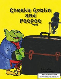 Cheeky Goblin and Peepee: Original by Esinu Afele http://www.amazon.com/dp/B00ZPTJ142/ref=cm_sw_r_pi_dp_EJtGvb02T5KVA
