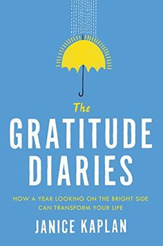 The Gratitude Diaries: How a Year Looking on the Bright Side Can Transform Your Life by Janice Kaplan. A nonfiction book worth adding to your reading bucket list. New Books, Books To Read, Gratitude Book, Gratitude Quotes, Appreciate What You Have, On The Bright Side, Transform Your Life, Nonfiction Books, Book Lists
