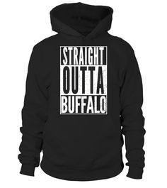 """# STRAIGHT OUTTA BUFFALO New York Fun Cool Novelty Shirt .  Special Offer, not available in shops      Comes in a variety of styles and colours      Buy yours now before it is too late!      Secured payment via Visa / Mastercard / Amex / PayPal      How to place an order            Choose the model from the drop-down menu      Click on """"Buy it now""""      Choose the size and the quantity      Add your delivery address and bank details      And that's it!      Tags: STRAIGHT OUTTA BUFFALO New…"""
