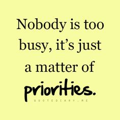 Amen!! The ones you say you love should always be a priority.