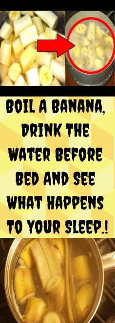 Boil A Banana, Drink The Water Before Bed And See What Happens To Your Sleep.! – Healthy Magazine