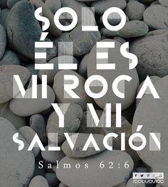 «Solo él es mi roca y mi salvación, mi fortaleza donde no seré sacudido». —Salmos 62:6 #VersosyFrases #ActivaVida #Cristianos #Dios