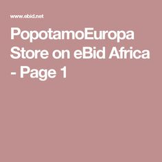 PopotamoEuropa Store  on eBid Africa - Page 1
