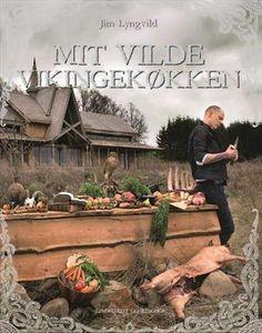 Mit vilde vikingekøkken af Jim Lyngvild ISBN 9788711375693