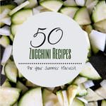 50 Delicious Zucchini Recipes For Your Summer Harvest