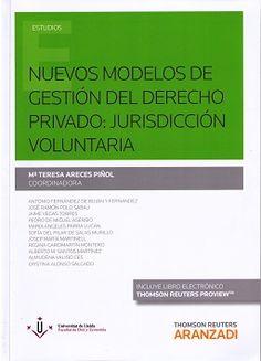 Nuevos modelos de gestión del derecho privado : jurisdicción voluntaria / María Teresa Areces Piñol (coordinadora). - 2016