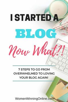 Overwhelmed with starting a blog? Not sure what to do next on your blog? // Women Winning Online