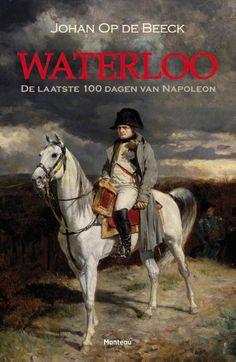 Napoleon won alles, behalve Waterloo. Waarom? Geheimen worden onthuld in het boek 'Waterloo' van Johan Op de Beeck. eBook verkrijgbaar in de digitale kiosk van BrunaTablisto.