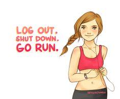 Log out, shut down, go run