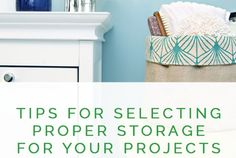 Tips for Selecting Proper Storage for your Projects