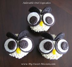 My Sweet Mission: Adorable Owl Cupcakes Sundae Cupcakes, Owl Cupcakes, Cupcake Cookies, Decorated Cupcakes, Oreo Cookies, Just Desserts, Delicious Desserts, Yummy Treats, Sweet Treats