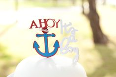 AHOY it's a boy Cake topper for Nautical Baby shower , via Etsy...can customize colors