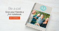 Send your friends some Shutterfly love with a free notebook offer. You'll get $10 off your order for being a good pal. Click here to get started.